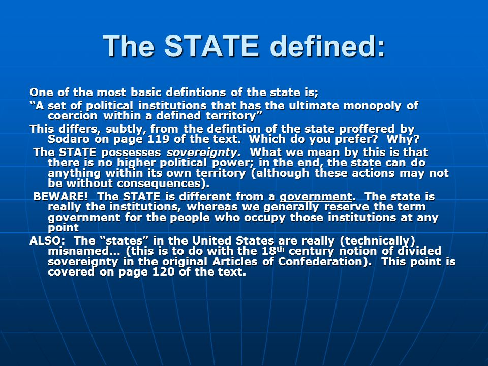 The STATE defined: One of the most basic defintions of the state is;