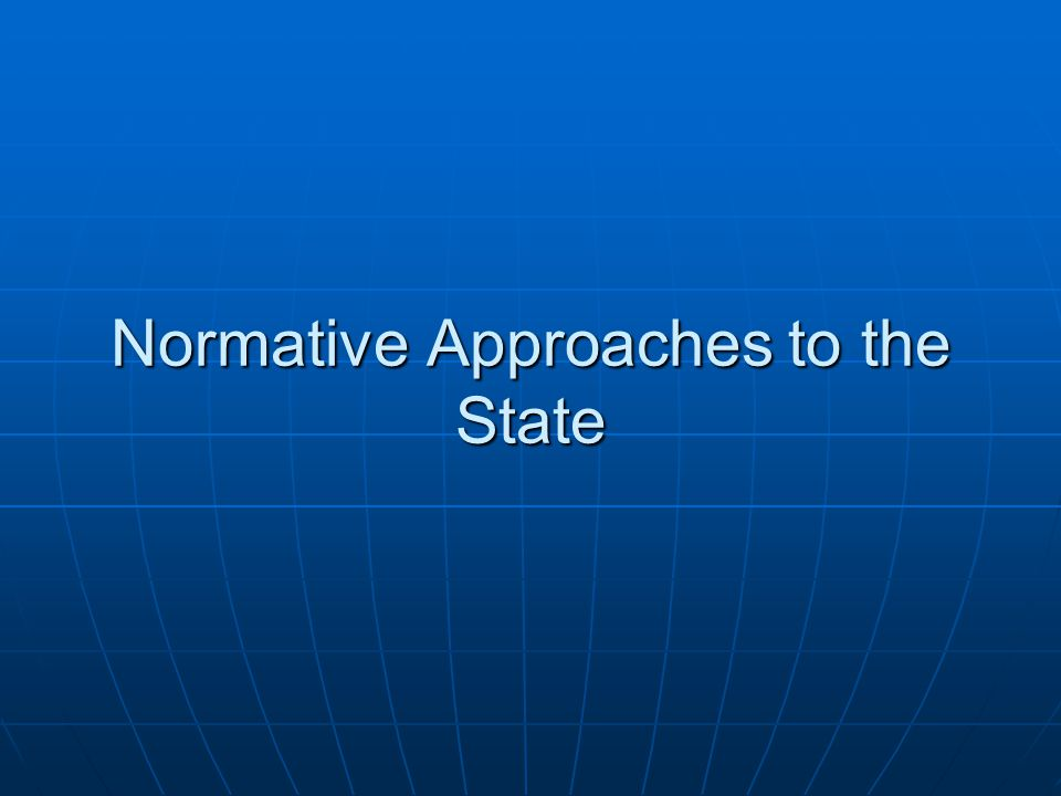 Normative Approaches to the State