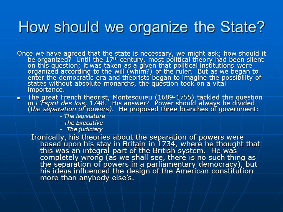 How should we organize the State