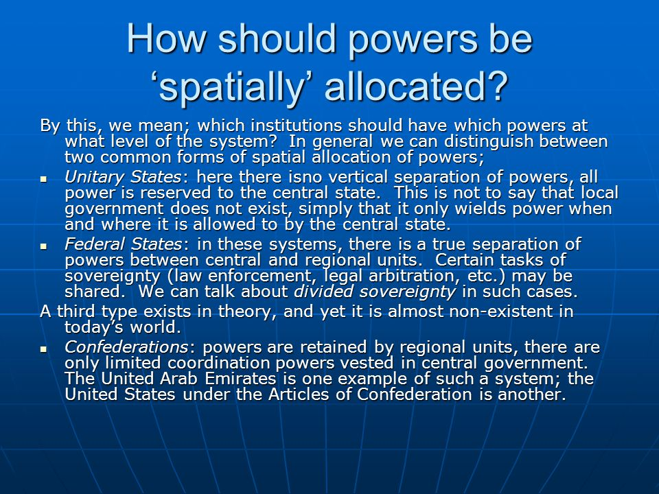 How should powers be 'spatially' allocated