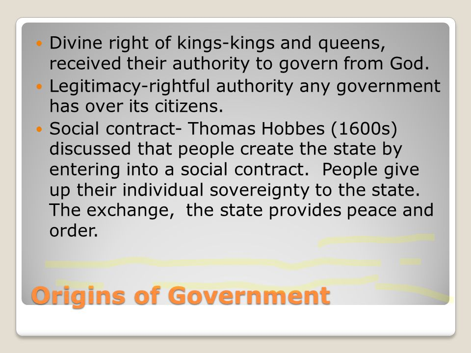 Divine right of kings-kings and queens, received their authority to govern from God.