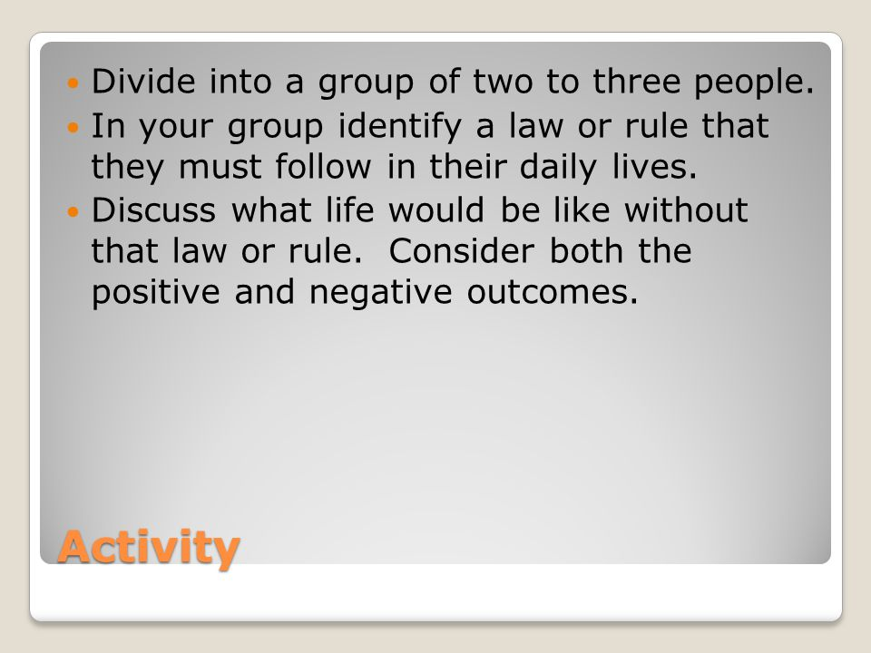 Activity Divide into a group of two to three people.