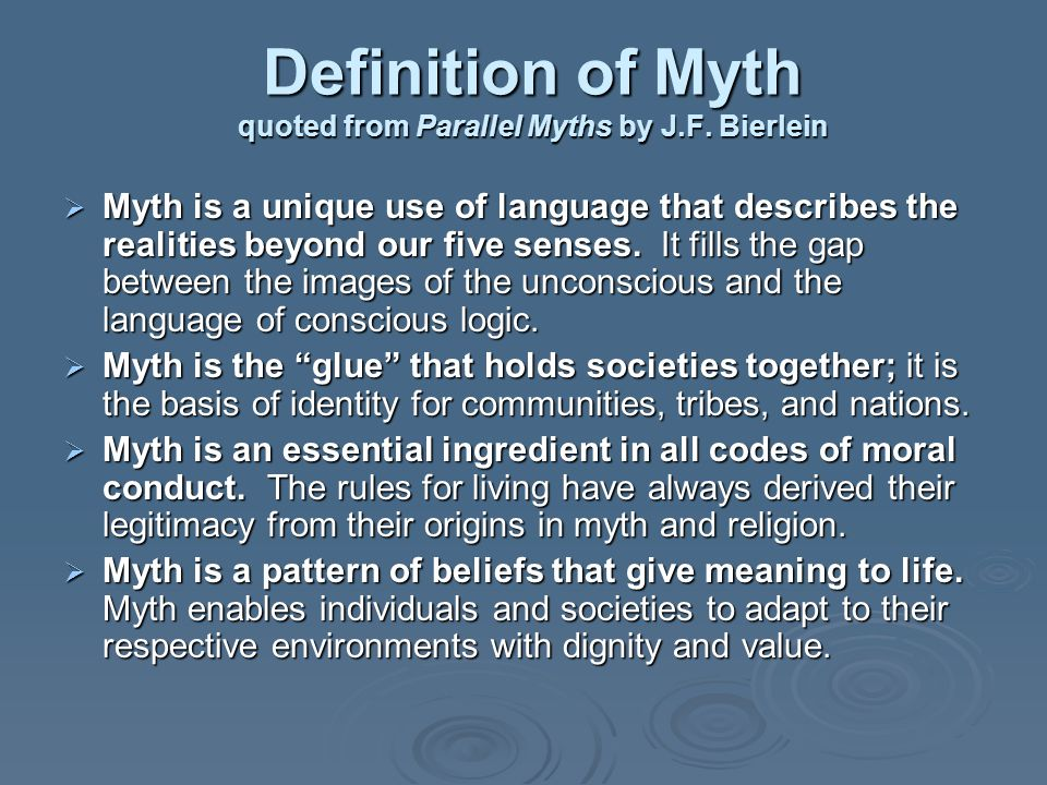 Definition of Myth quoted from Parallel Myths by J.F. Bierlein
