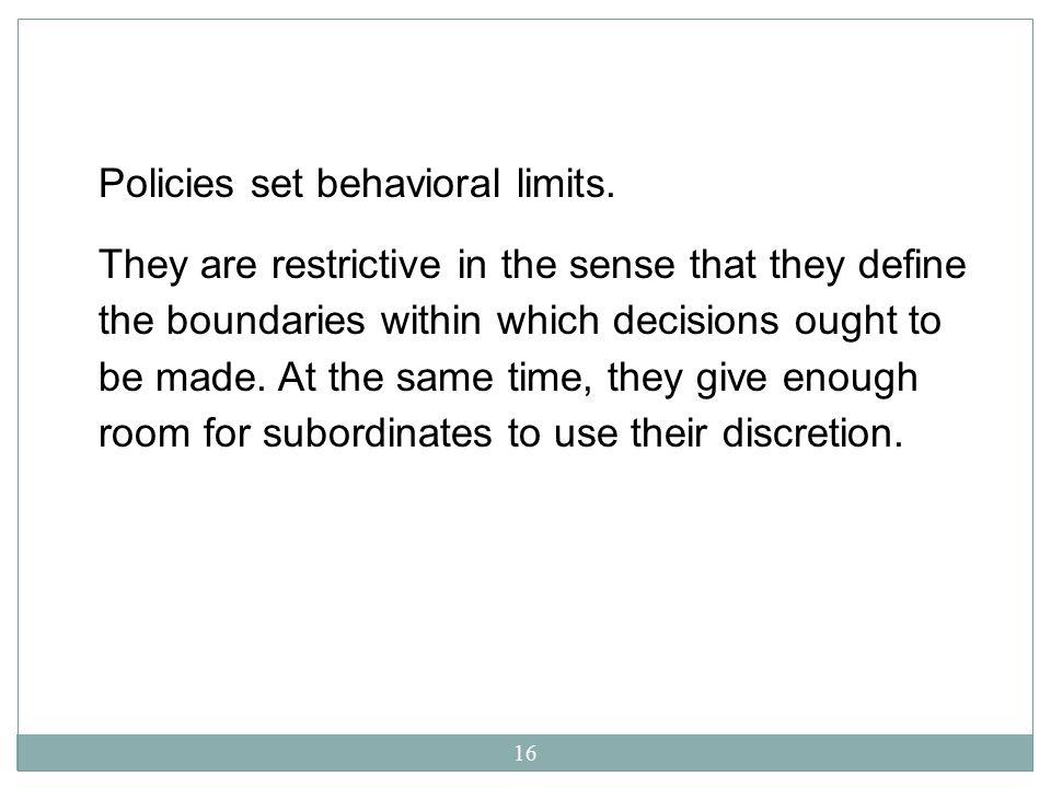 Policies set behavioral limits.