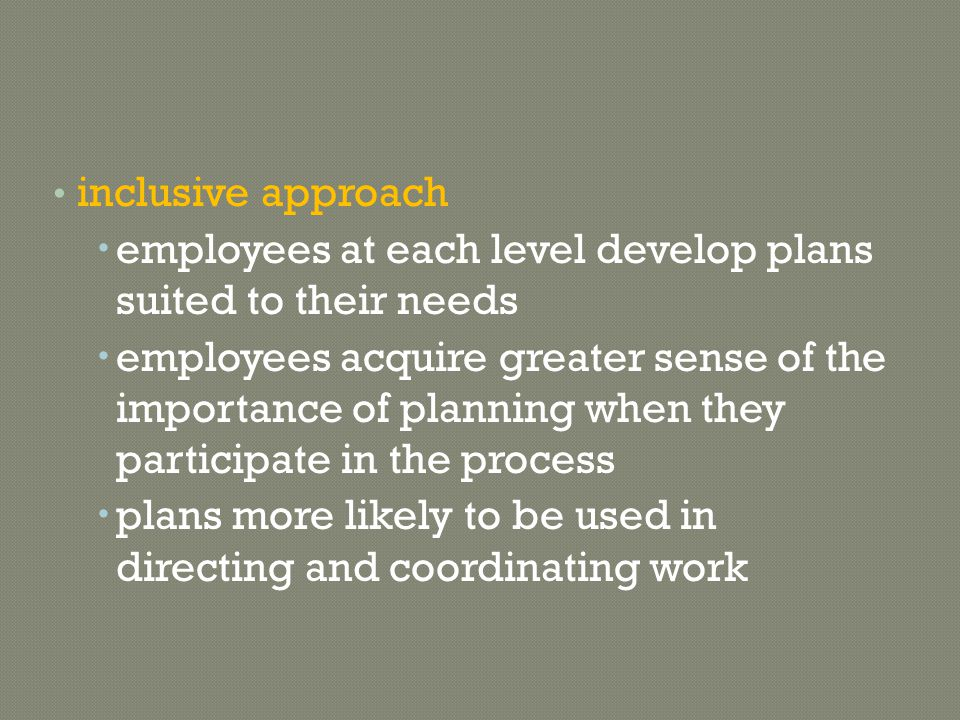 inclusive approach employees at each level develop plans suited to their needs.