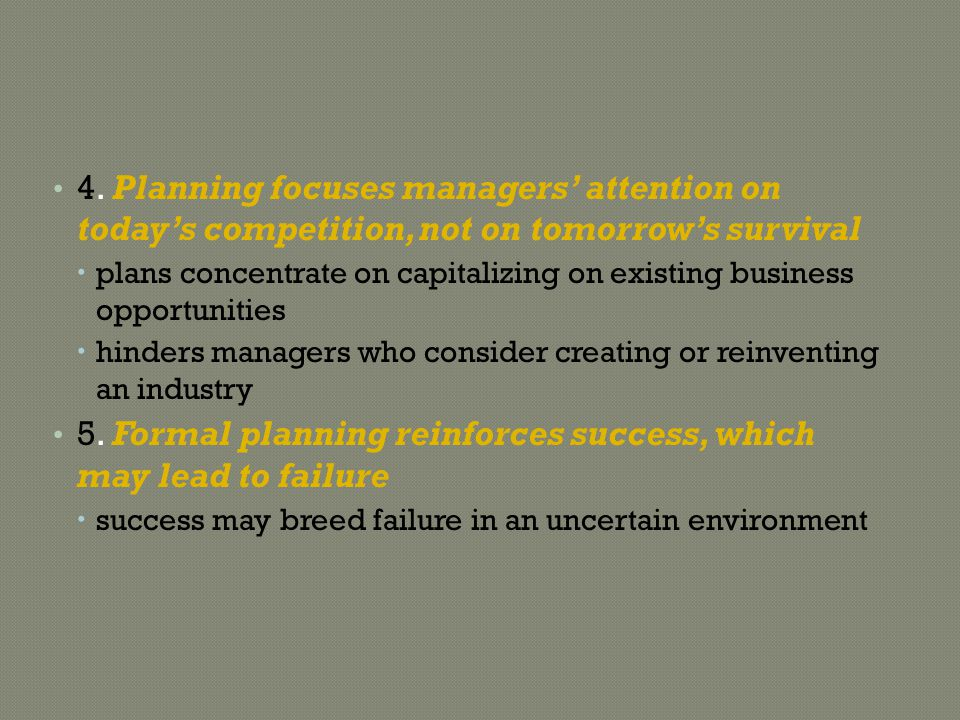 5. Formal planning reinforces success, which may lead to failure