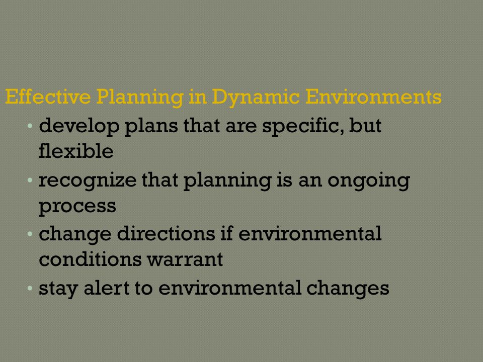 Effective Planning in Dynamic Environments