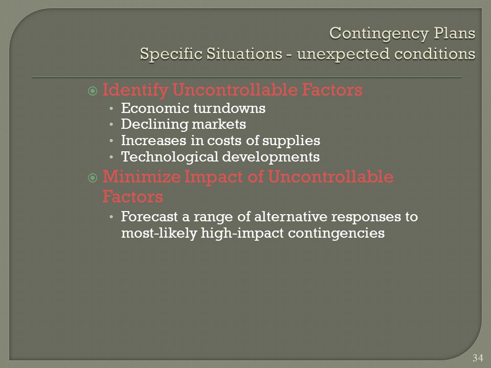 Contingency Plans Specific Situations - unexpected conditions