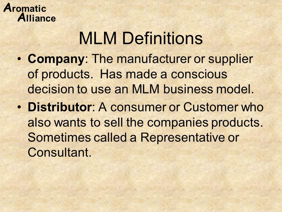MLM Definitions Company: The manufacturer or supplier of products. Has made a conscious decision to use an MLM business model.
