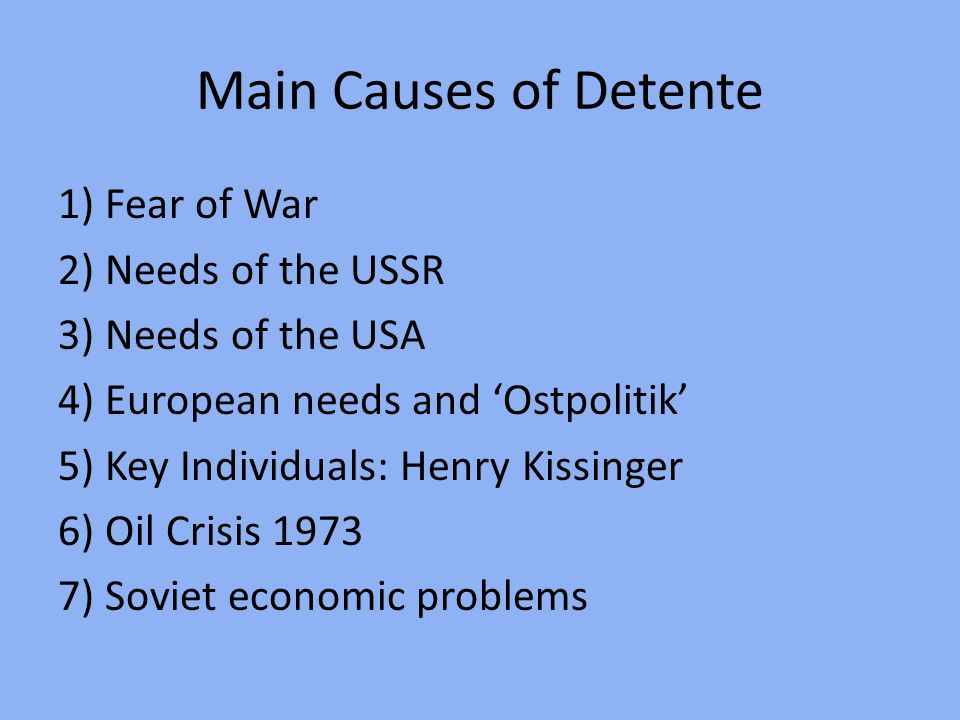 Main Causes of Detente