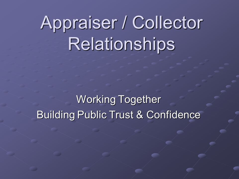 Appraiser / Collector Relationships