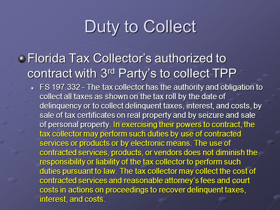 Duty to Collect Florida Tax Collector's authorized to contract with 3rd Party's to collect TPP.