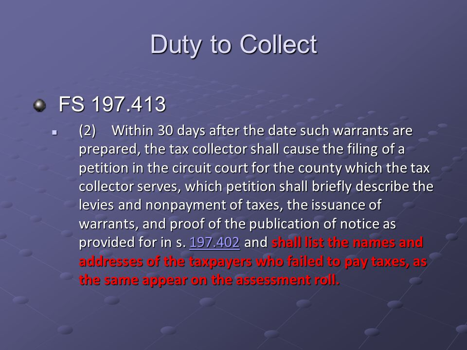 Duty to Collect FS 197.413.