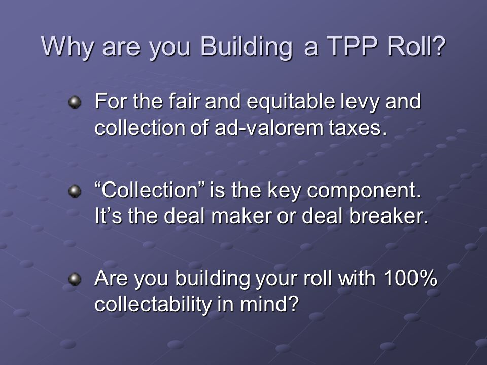 Why are you Building a TPP Roll
