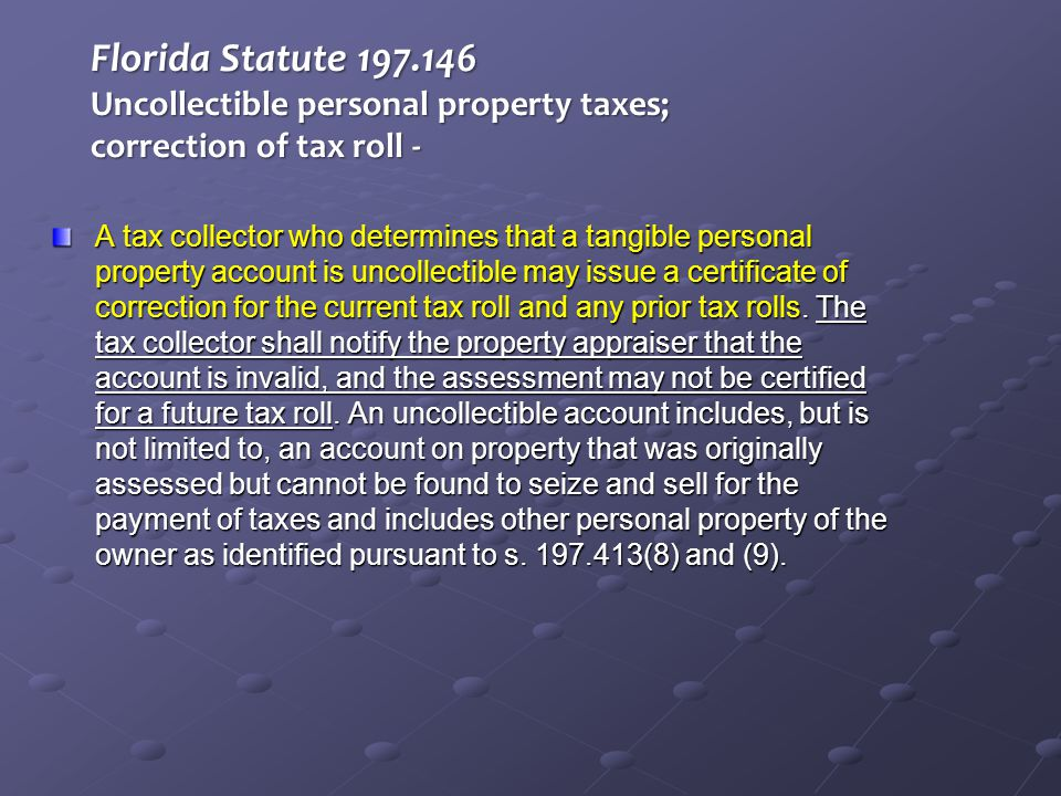 Florida Statute 197.146 Uncollectible personal property taxes; correction of tax roll -
