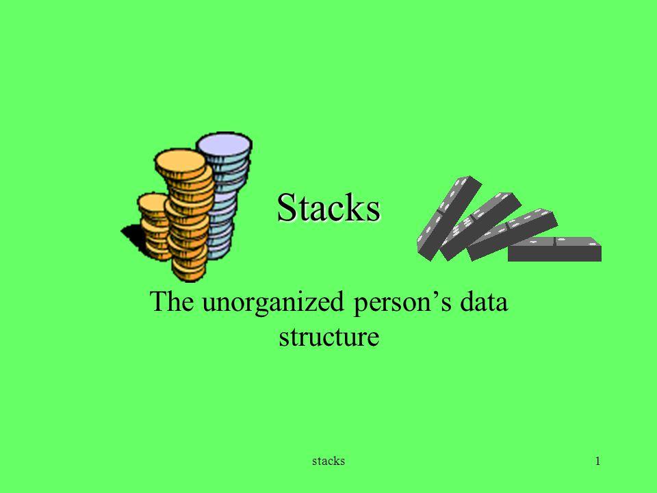 The unorganized person's data structure