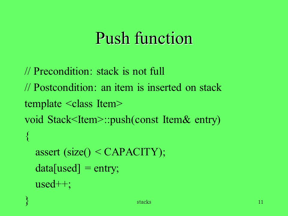 Push function // Precondition: stack is not full