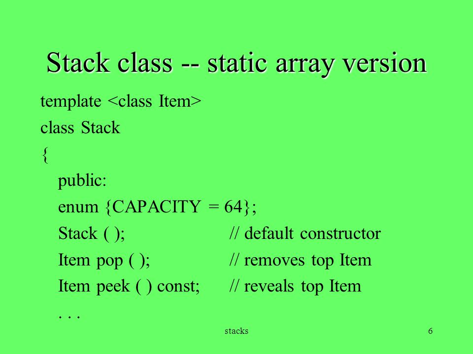 Stack class -- static array version