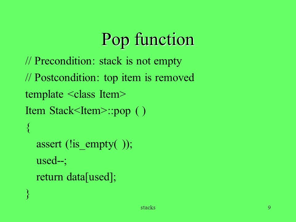 Pop function // Precondition: stack is not empty