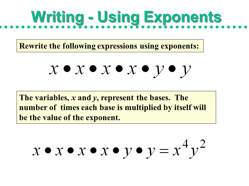 Writing - Using Exponents
