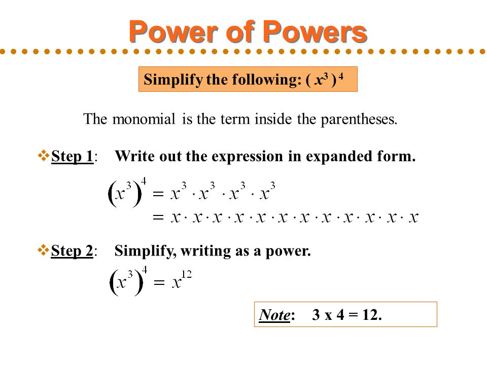 The monomial is the term inside the parentheses.