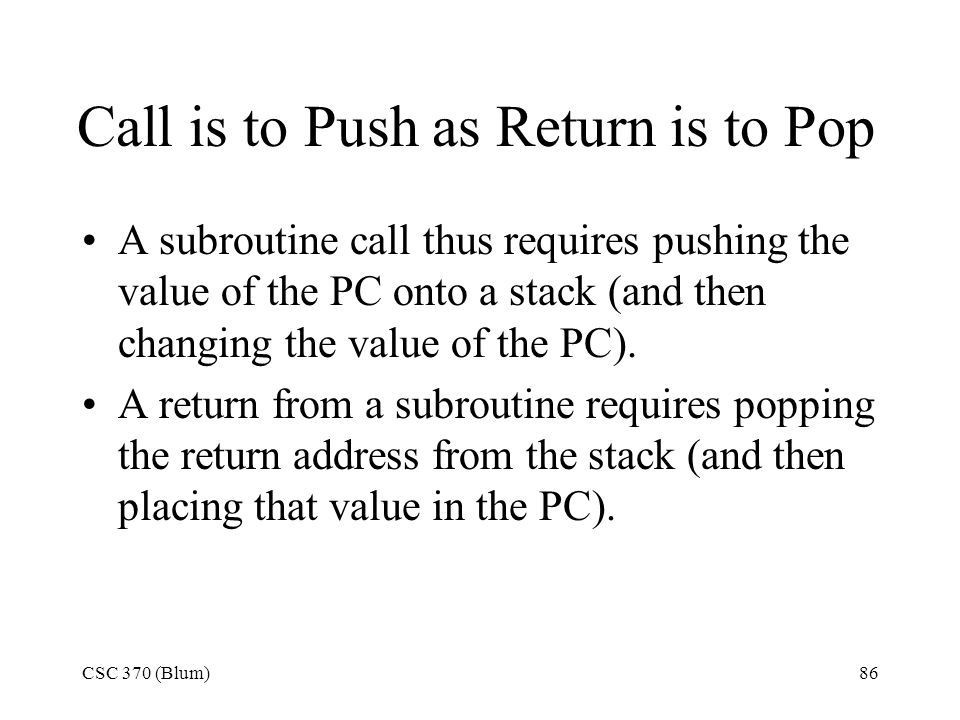 Call is to Push as Return is to Pop