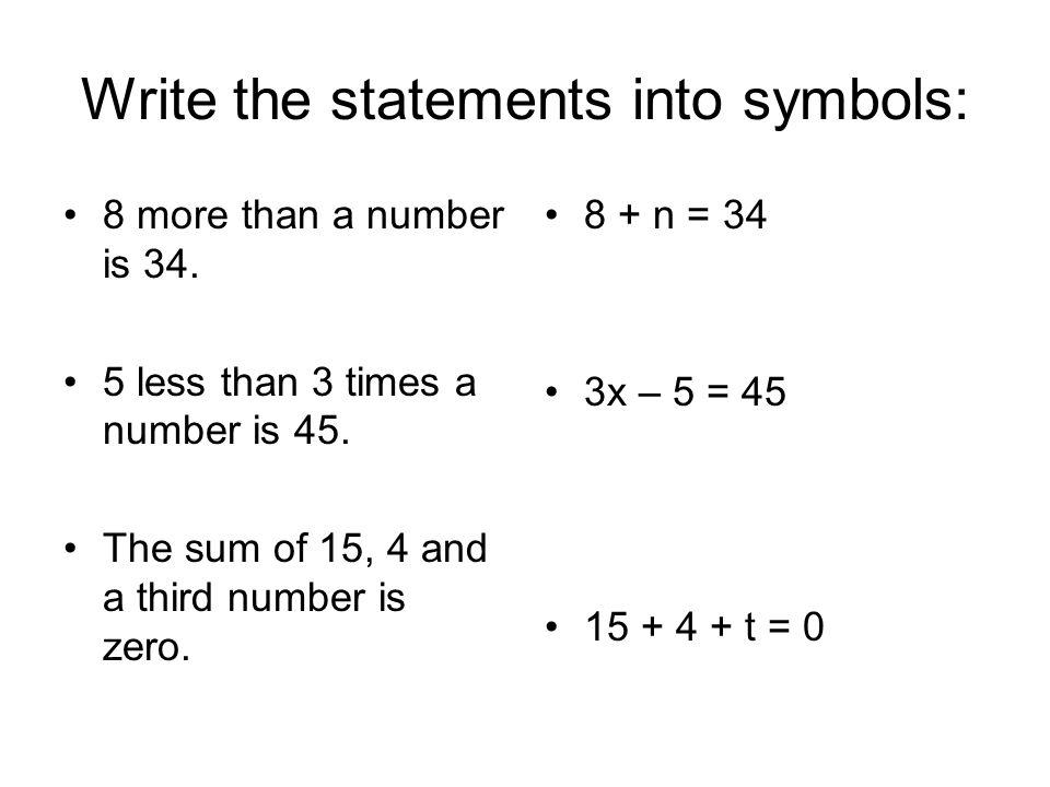 Write the statements into symbols: