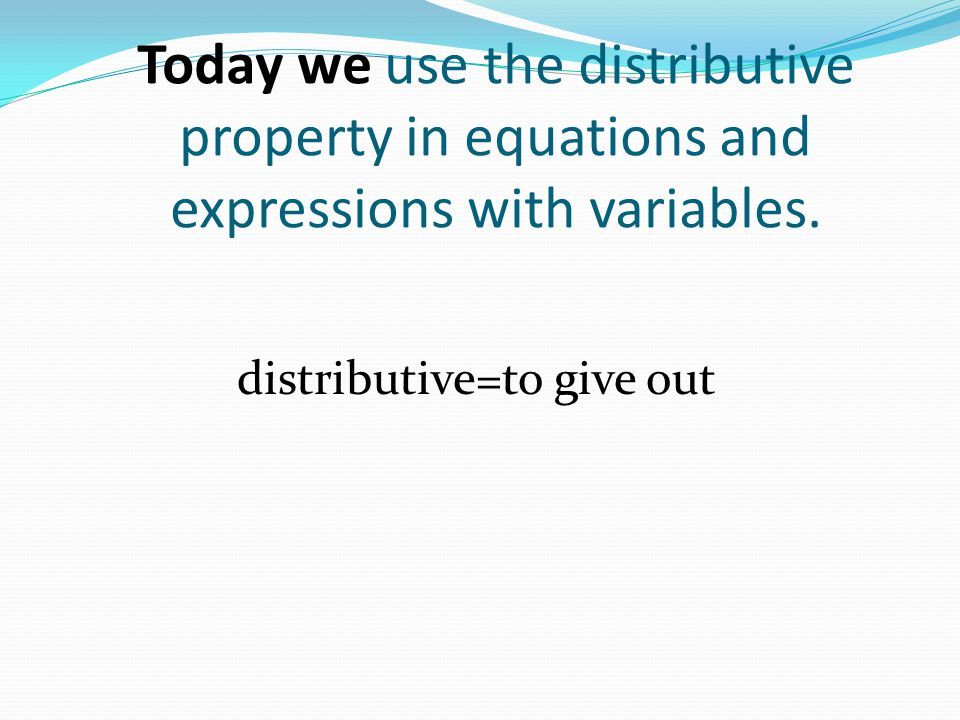 distributive=to give out