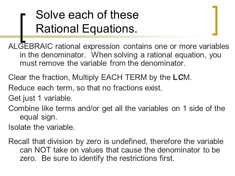 Solve each of these Rational Equations.