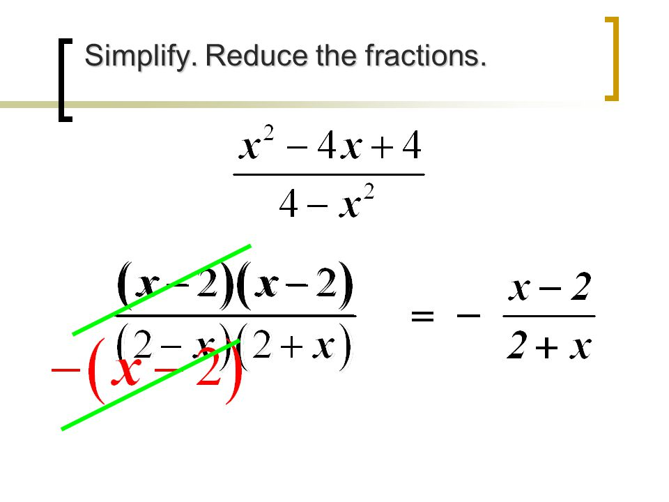Simplify. Reduce the fractions.