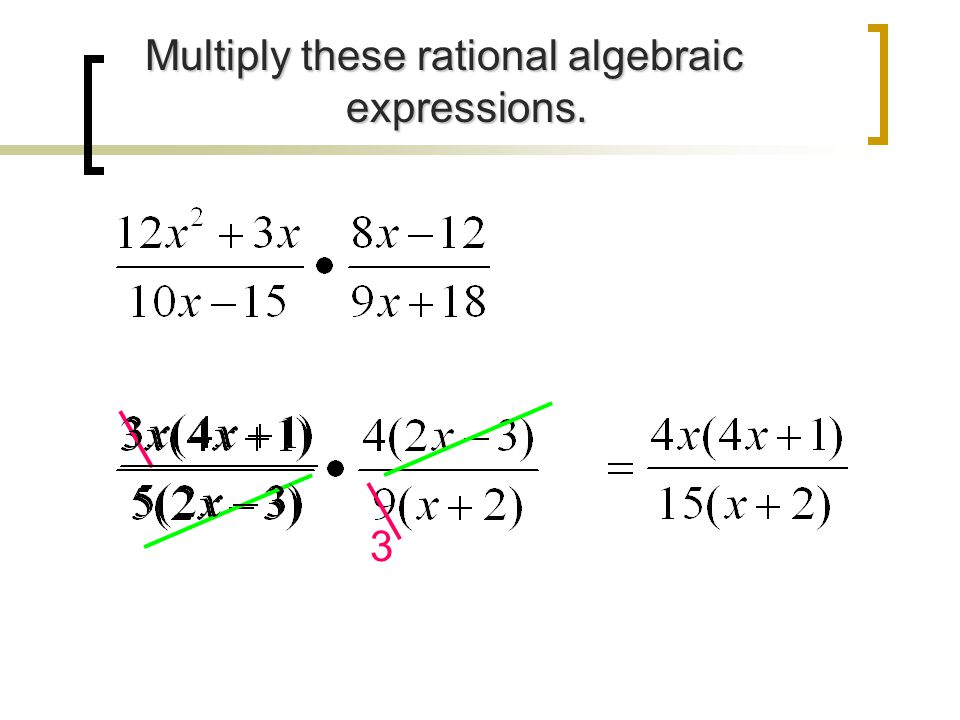 Multiply these rational algebraic expressions.