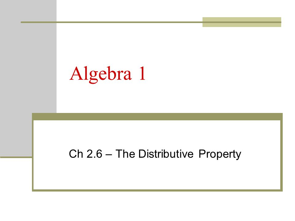 Ch 2.6 – The Distributive Property
