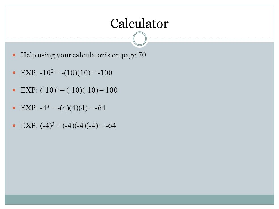 Calculator Help using your calculator is on page 70