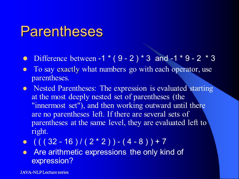 Parentheses Difference between -1 * ( 9 - 2 ) * 3 and -1 * 9 - 2 * 3