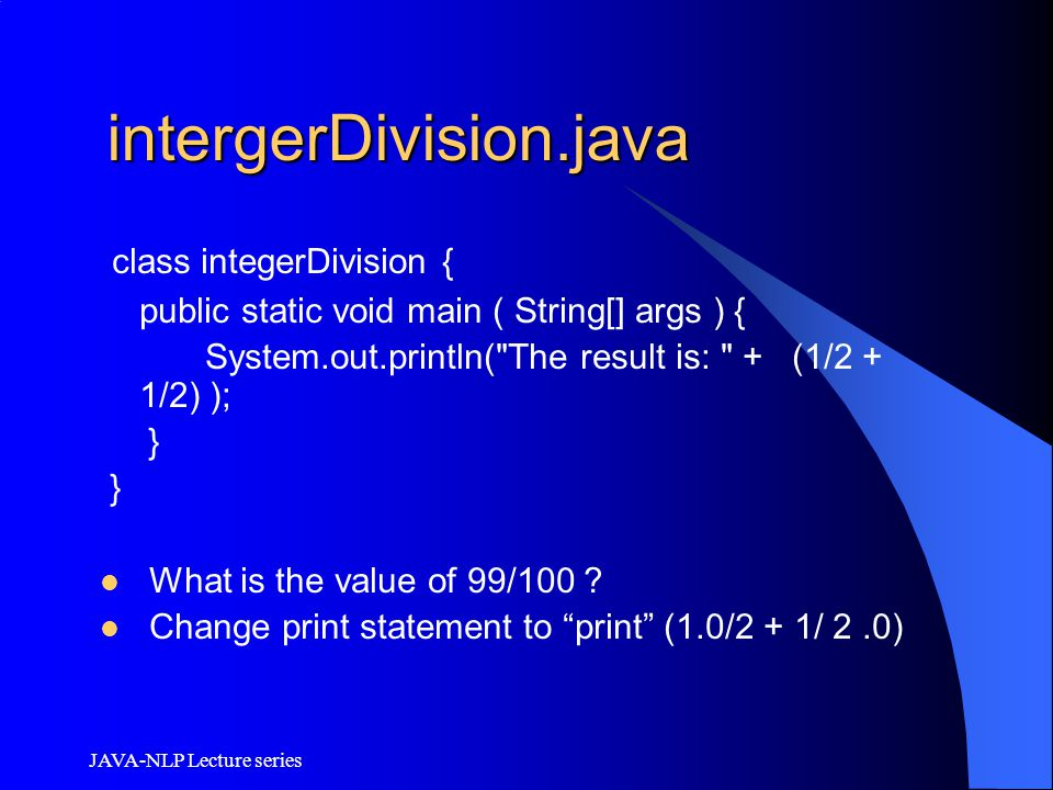 intergerDivision.java class integerDivision {