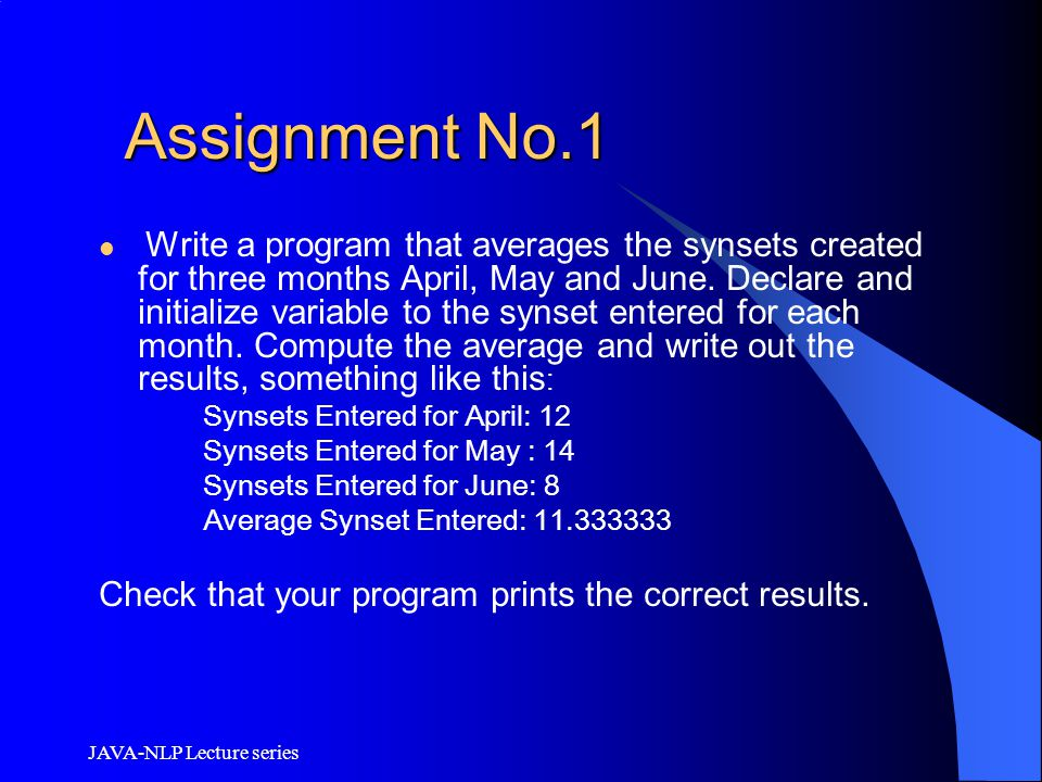 Assignment No.1 Check that your program prints the correct results.