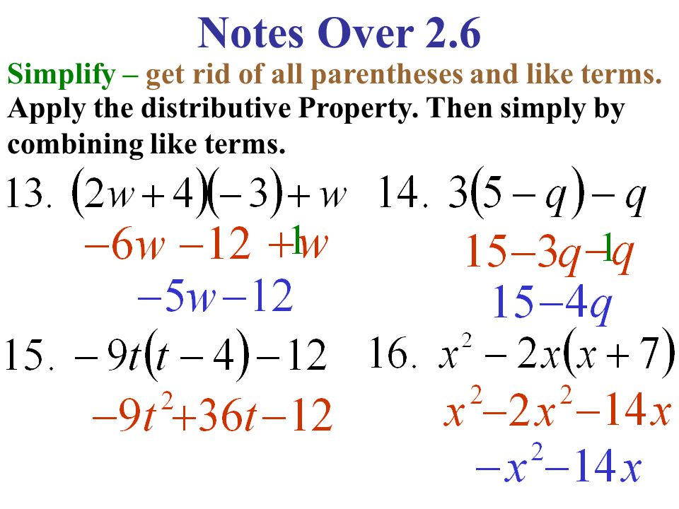 Notes Over 2.6 Simplify – get rid of all parentheses and like terms.