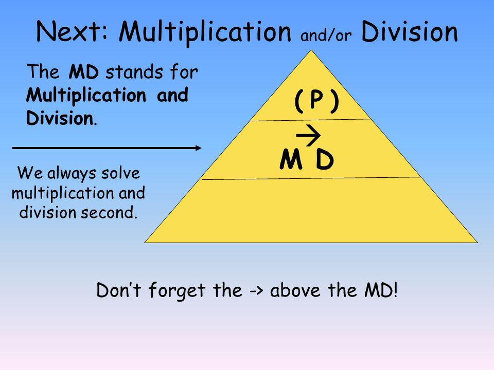 Next: Multiplication and/or Division