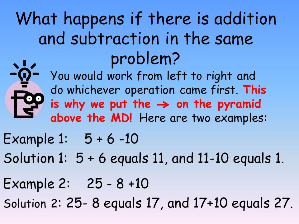 What happens if there is addition and subtraction in the same problem