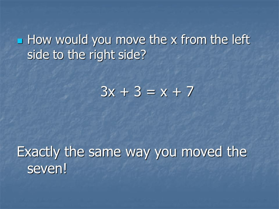Exactly the same way you moved the seven!