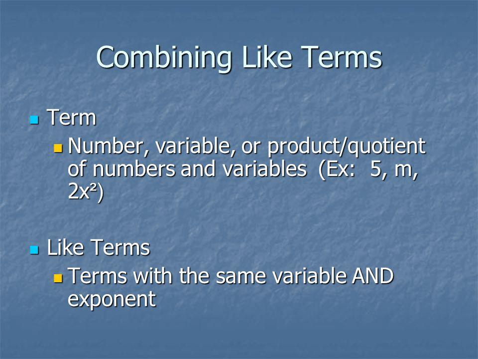Combining Like Terms Term