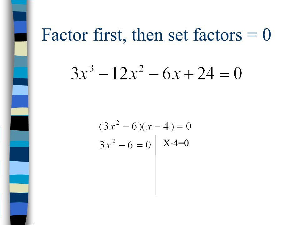 Factor first, then set factors = 0