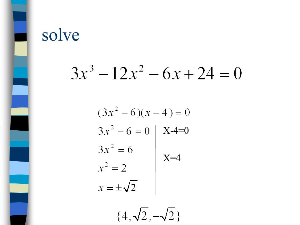 solve X-4=0 X=4