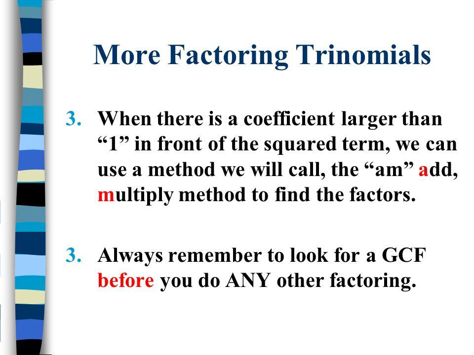 More Factoring Trinomials