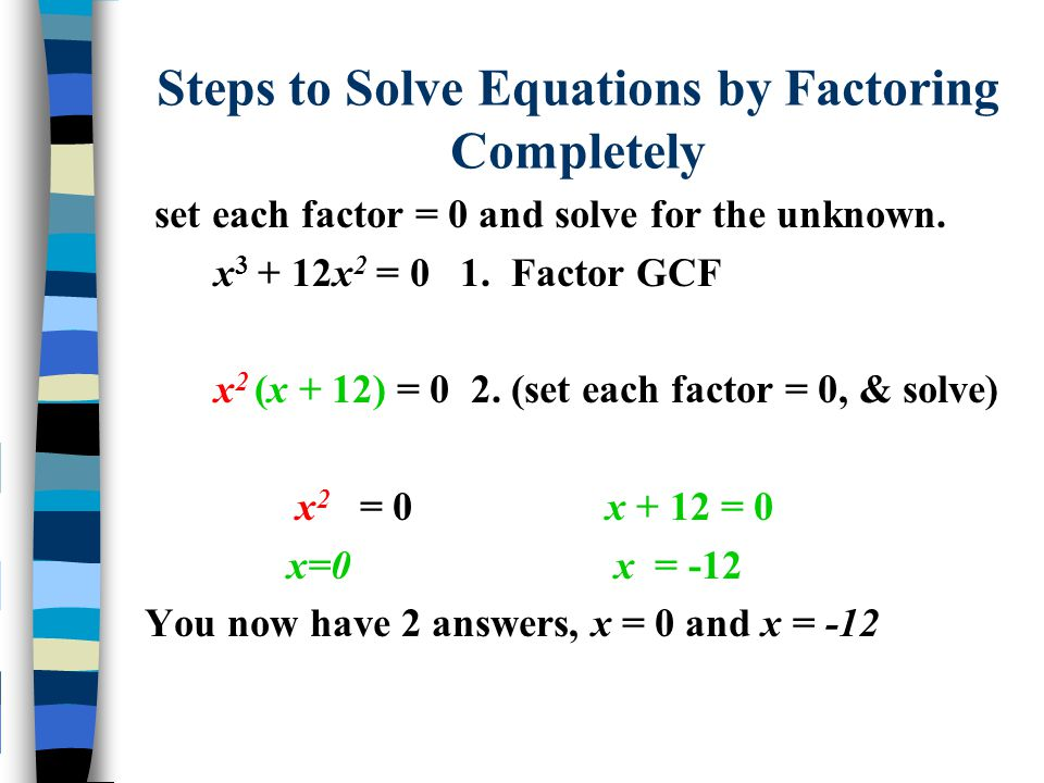 Steps to Solve Equations by Factoring Completely