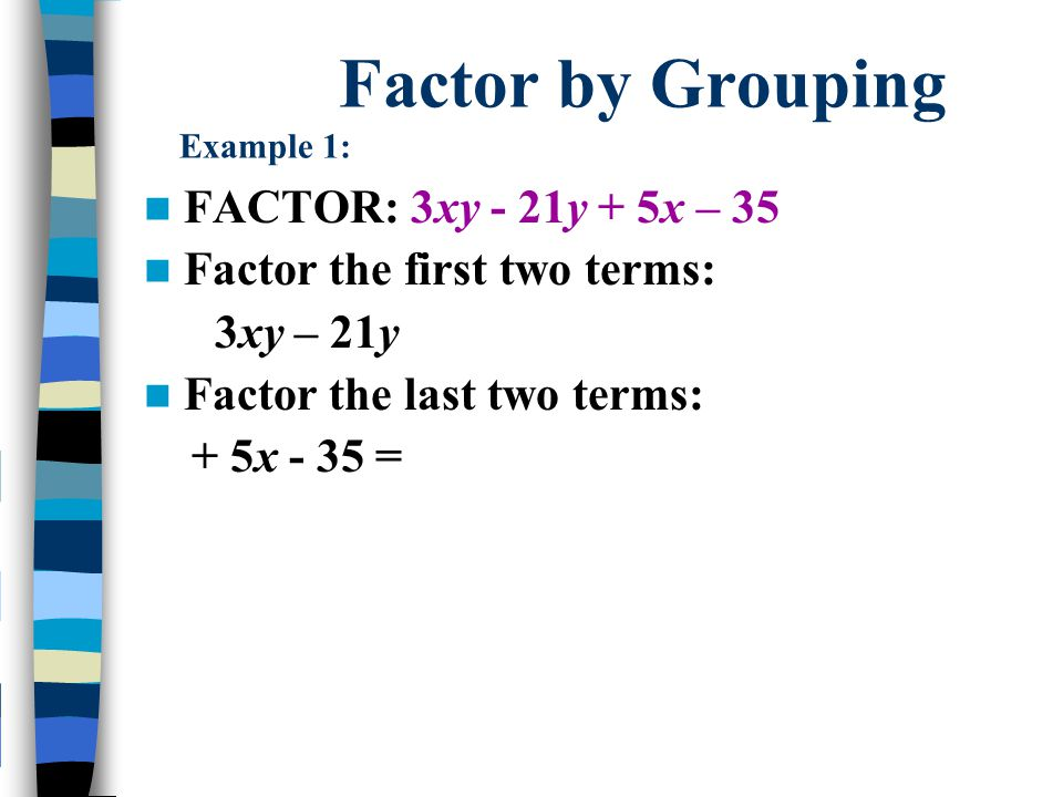 Factor by Grouping Example 1: