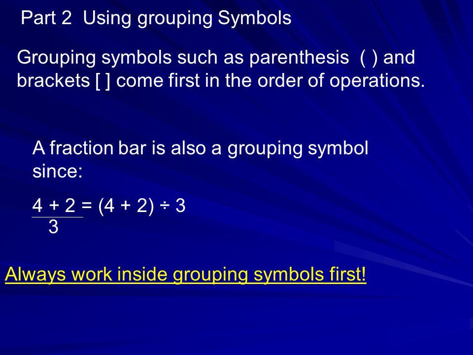 Part 2 Using grouping Symbols