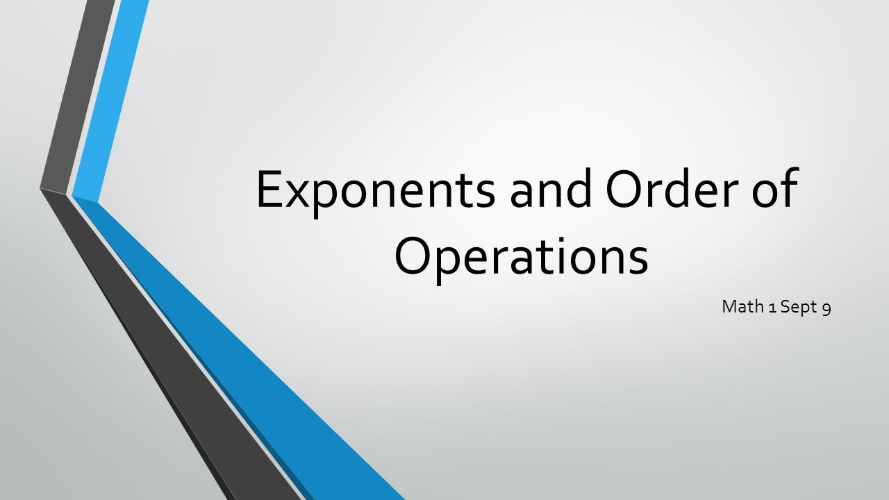 Exponents and Order of Operations