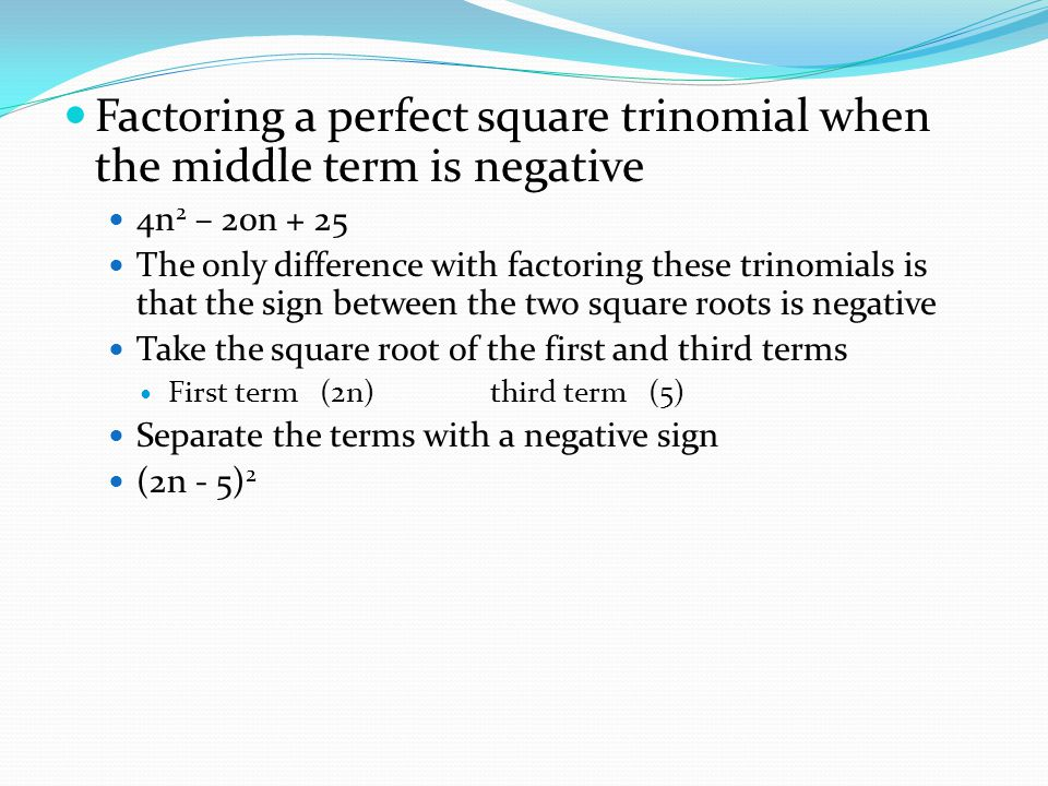 Factoring a perfect square trinomial when the middle term is negative