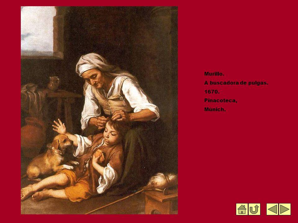 Murillo. A buscadora de pulgas. 1670. Pinacoteca, Múnich.